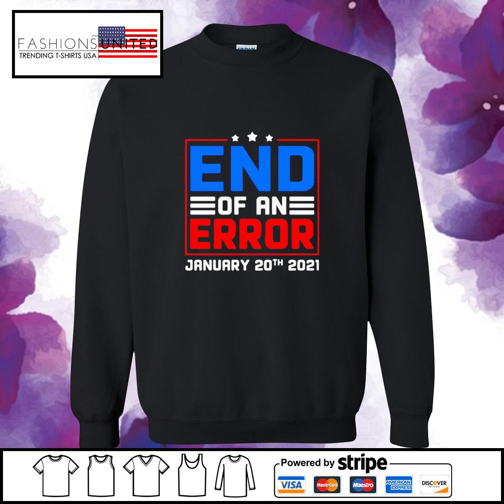End of an error january 20th 2021 election day s sweater