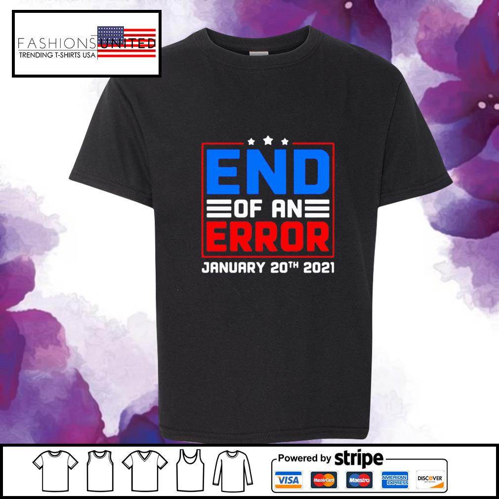 End of an error january 20th 2021 election day s youth-tee
