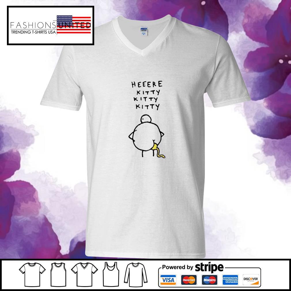 Heeere kitty kitty kitty shit s v-neck-t-shirt