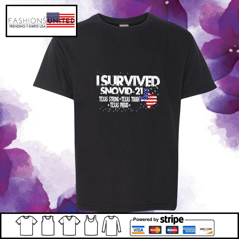I survived snovid 2021 texas strong texas tough texas proud s youth-tee