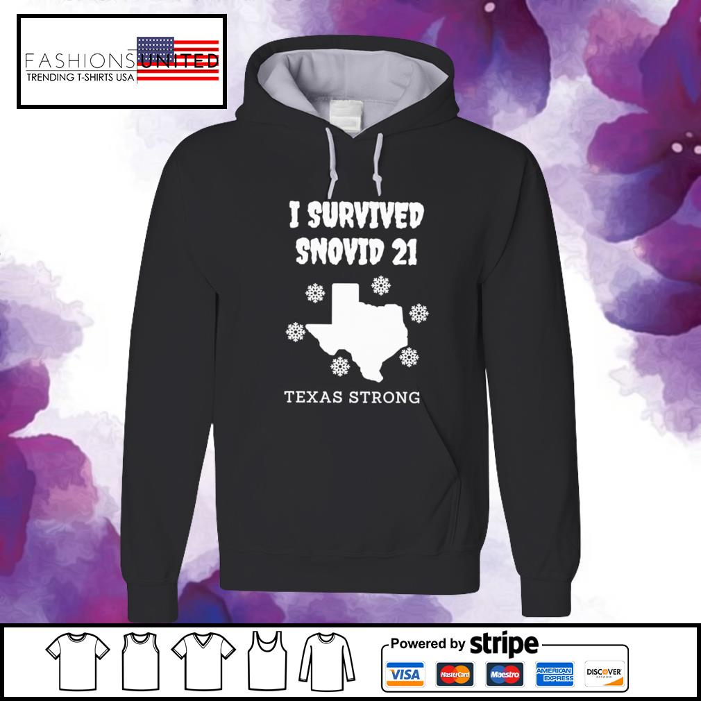 I survived snovid 21 texas strong snow s hoodie