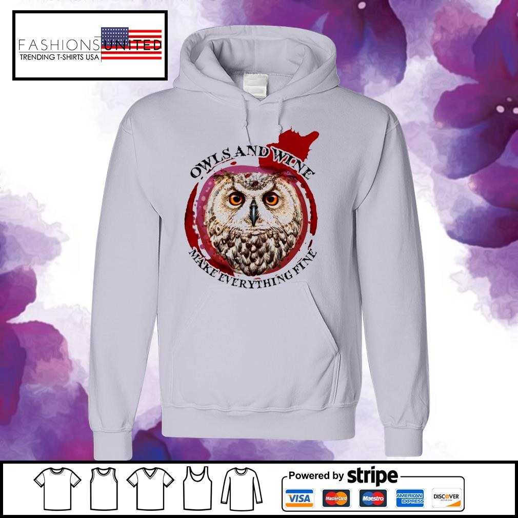 Owls and wine make everything fine s hoodie