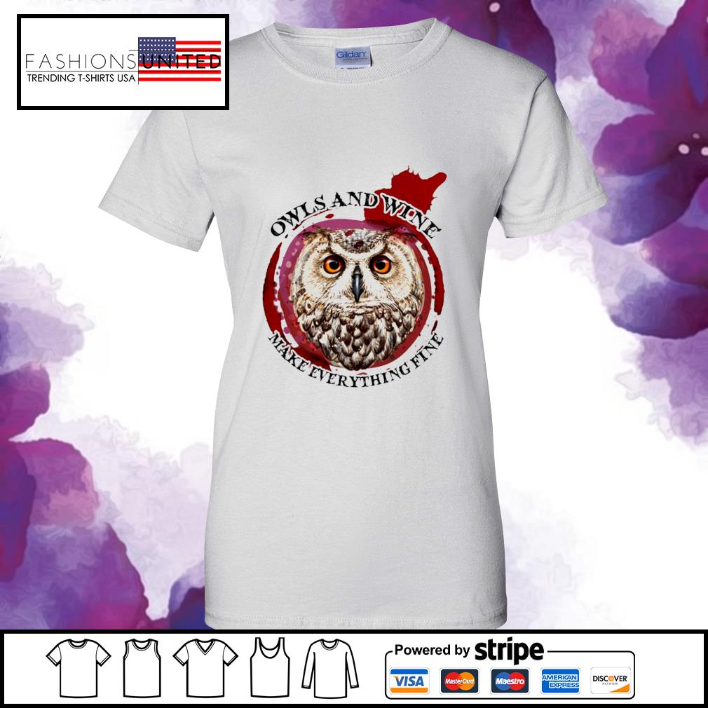Owls and wine make everything fine s ladies-tee