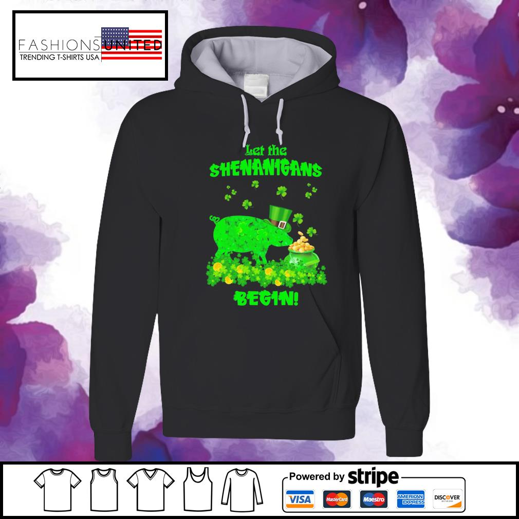 St Patrick's pig let the shenanigans begin gift for hoodie