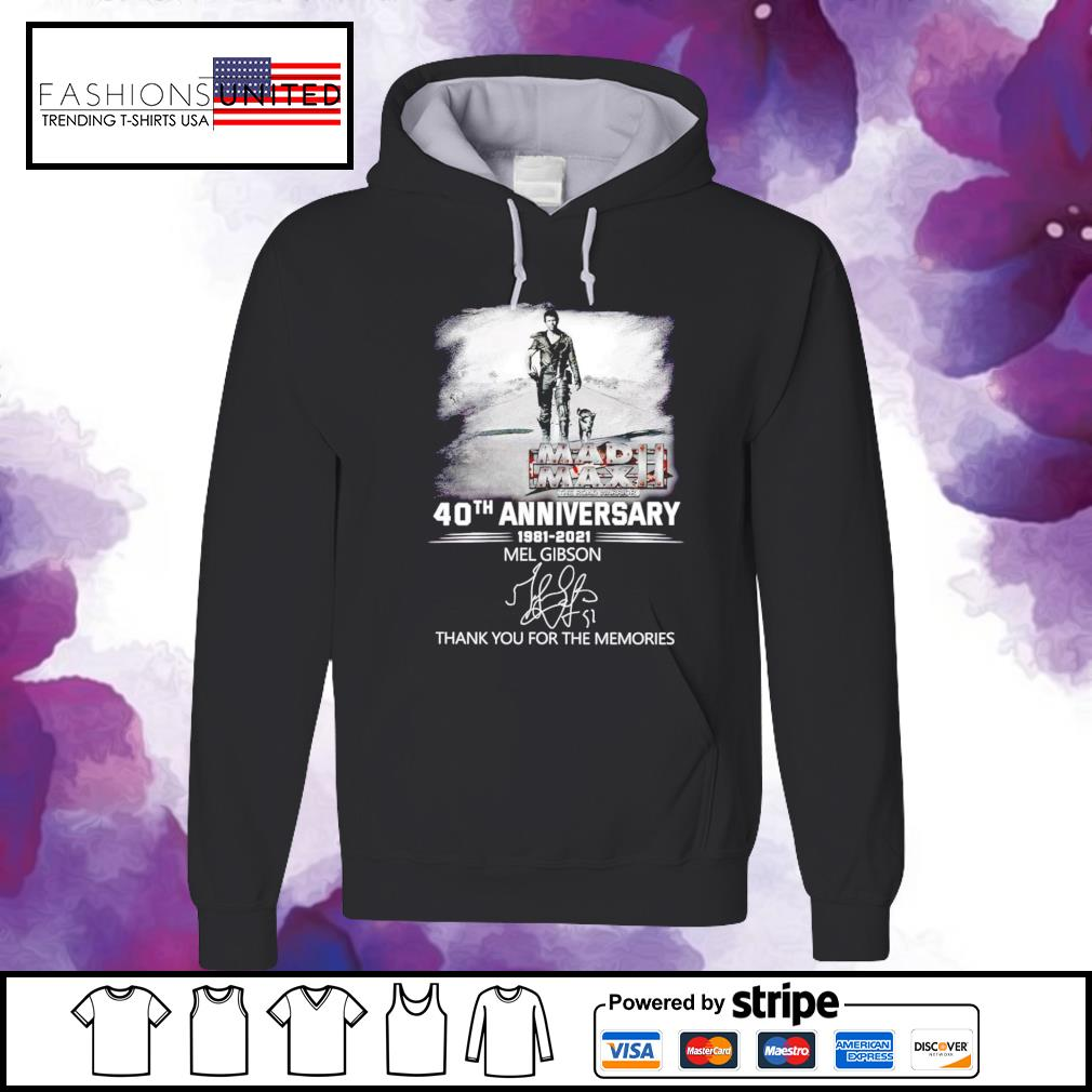 40th Anniversary 1981 2021 Mel Gibson thank you for the memories signature hoodie
