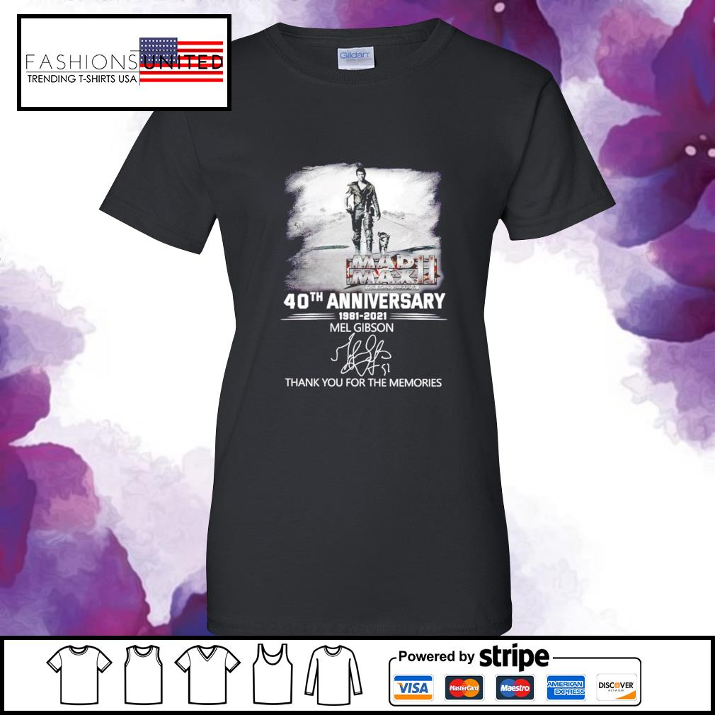 40th Anniversary 1981 2021 Mel Gibson thank you for the memories signature ladies-tee