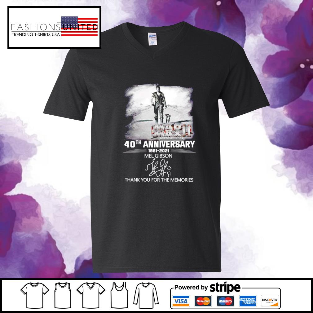 40th Anniversary 1981 2021 Mel Gibson thank you for the memories signature v-neck-t-shirt