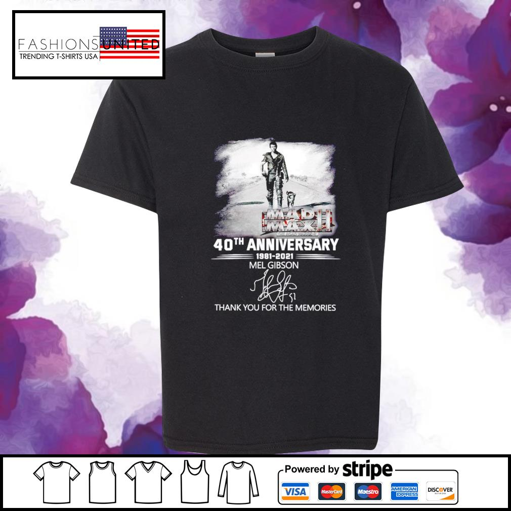 40th Anniversary 1981 2021 Mel Gibson thank you for the memories signature youth-tee