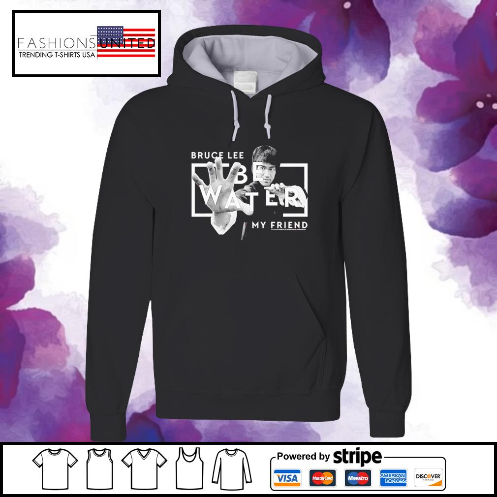 Bruce Lee Chinese Martial arts icon be water my friend hoodie