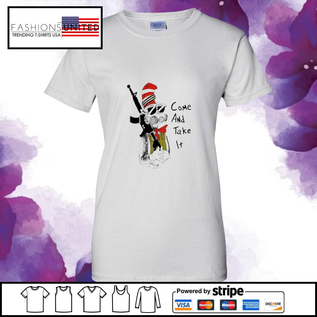 Dr Seuss come and take it ladies-tee