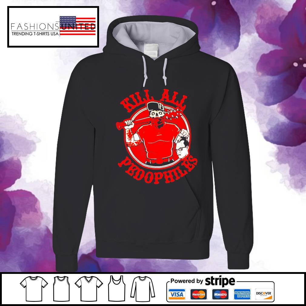 Kill all pedophiles hoodie