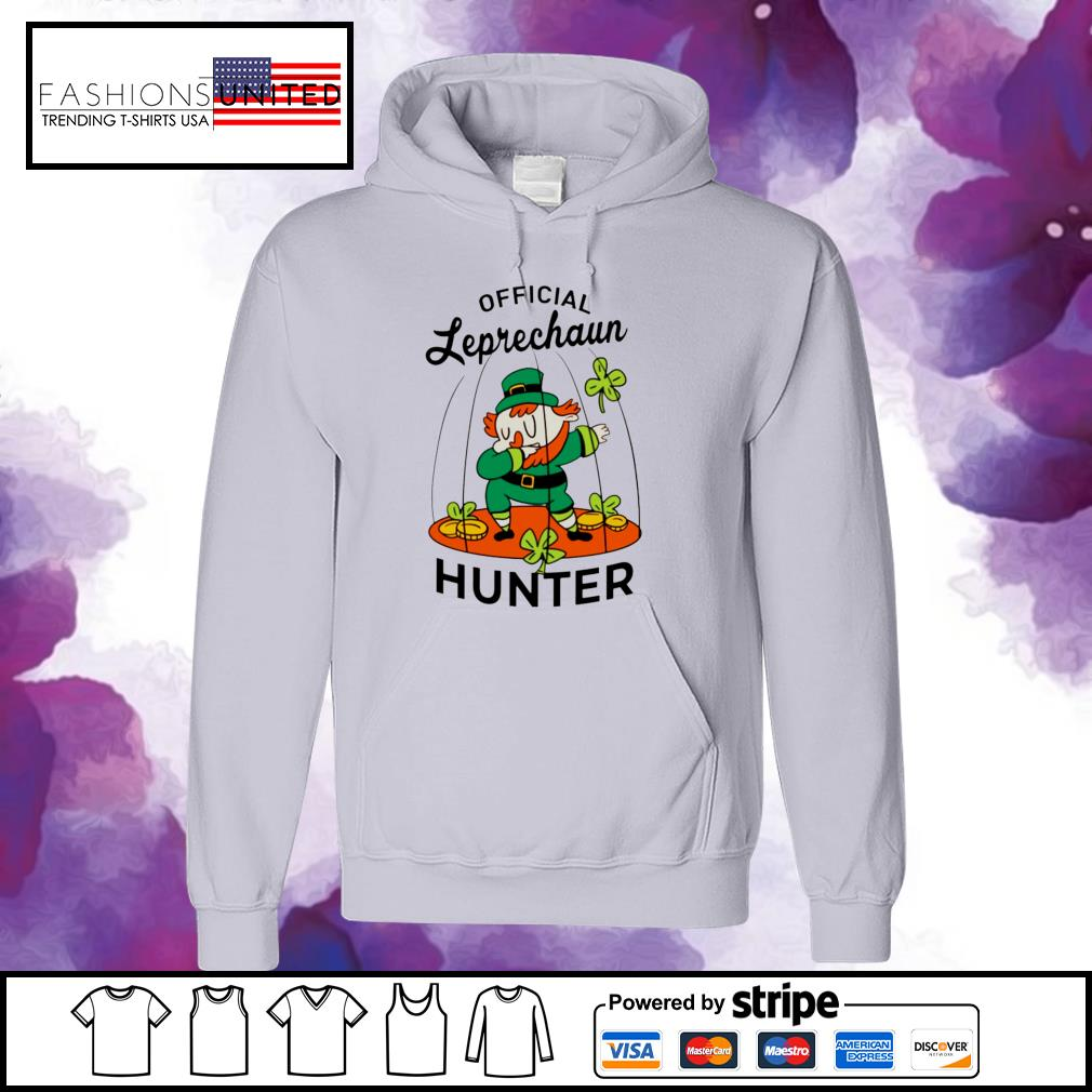 St. Patrick's Day official leprechaun hunter hoodie