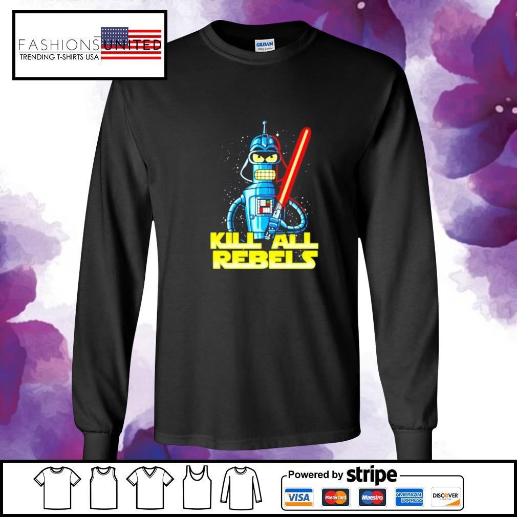 Star Wars Bender futurama Kill All Rebels longsleeve-tee
