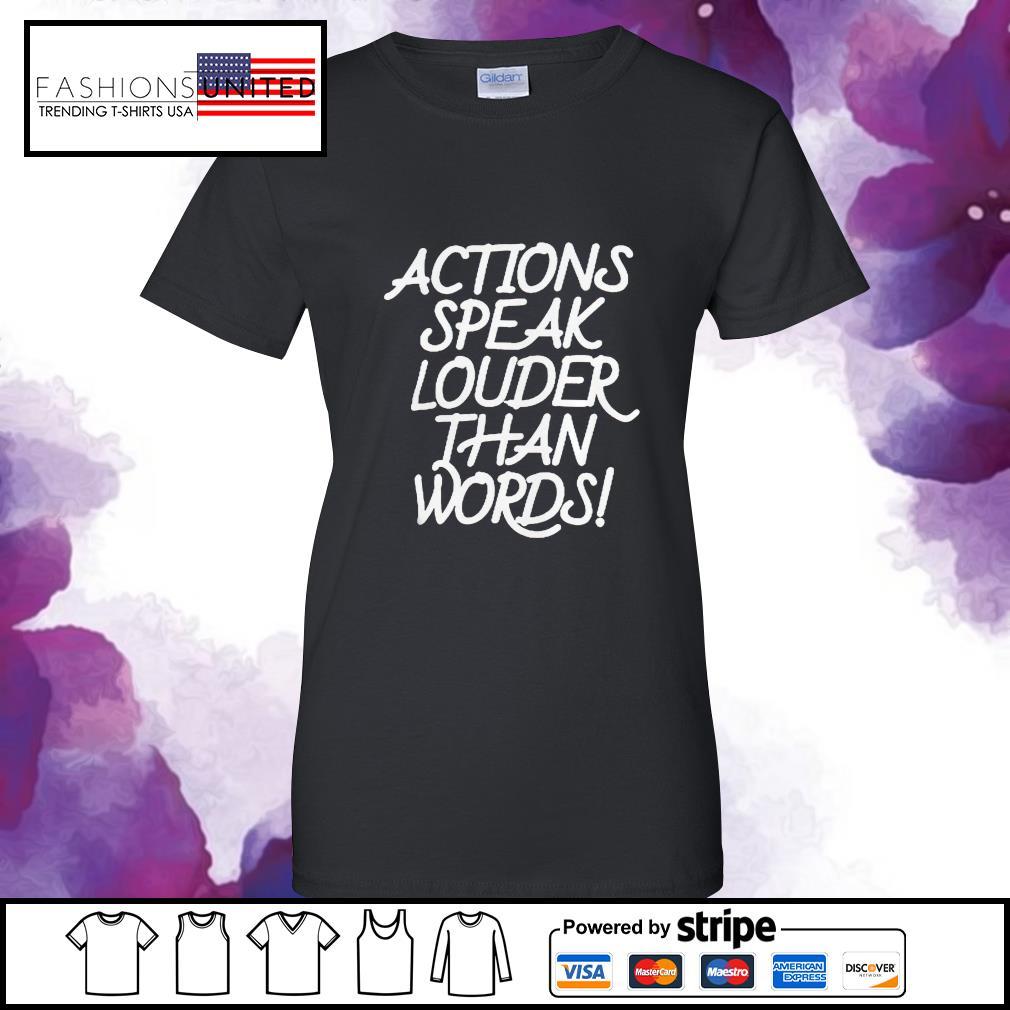 Action speak louder than words s ladies-tee