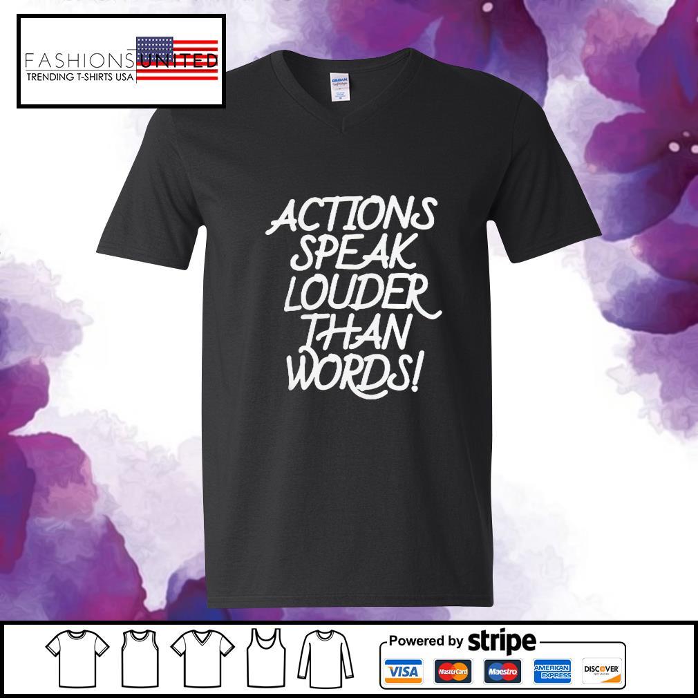 Action speak louder than words s v-neck-t-shirt