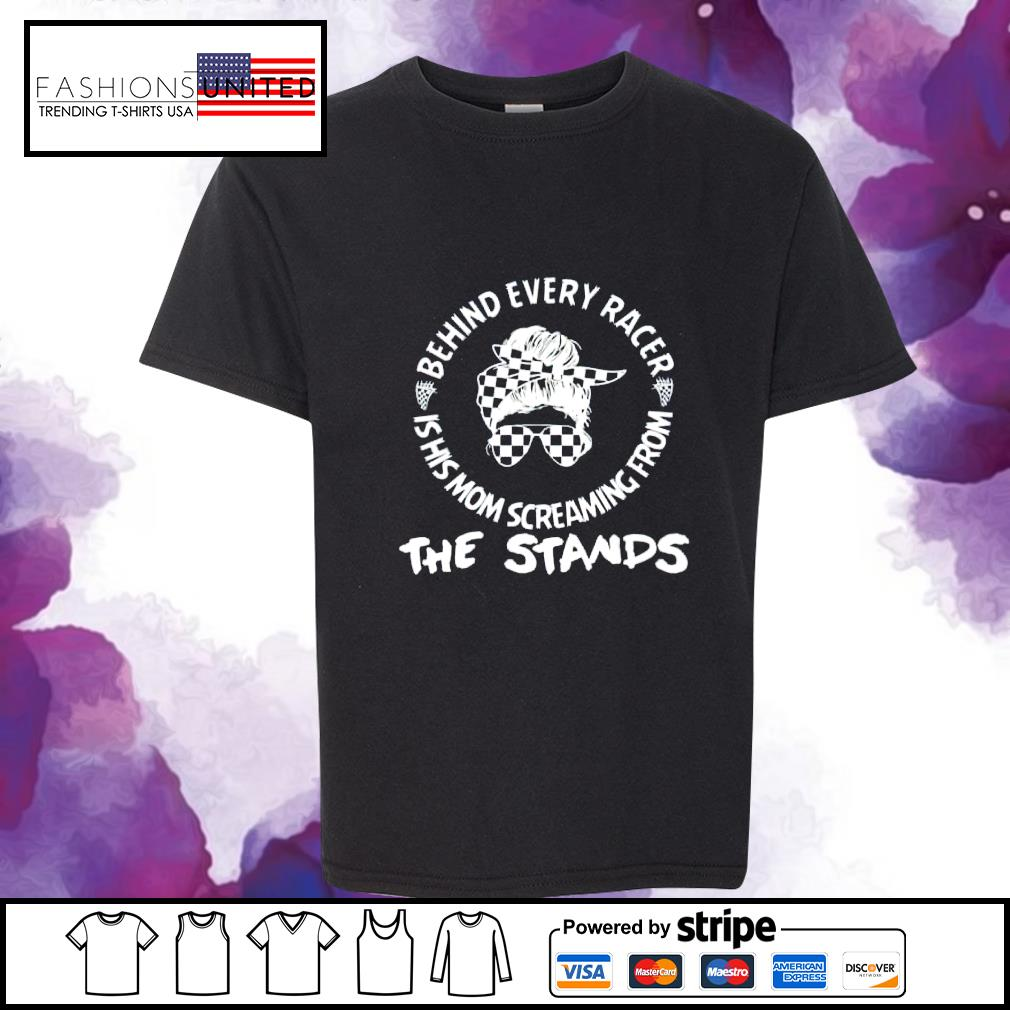 Behind every racer is his mom screaming from the stands s youth-tee