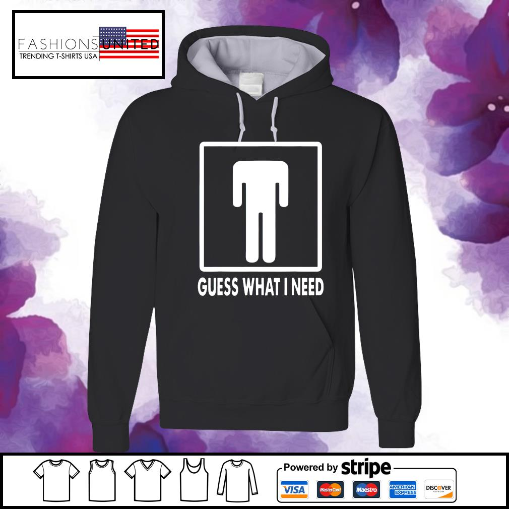 Guess what I need s hoodie