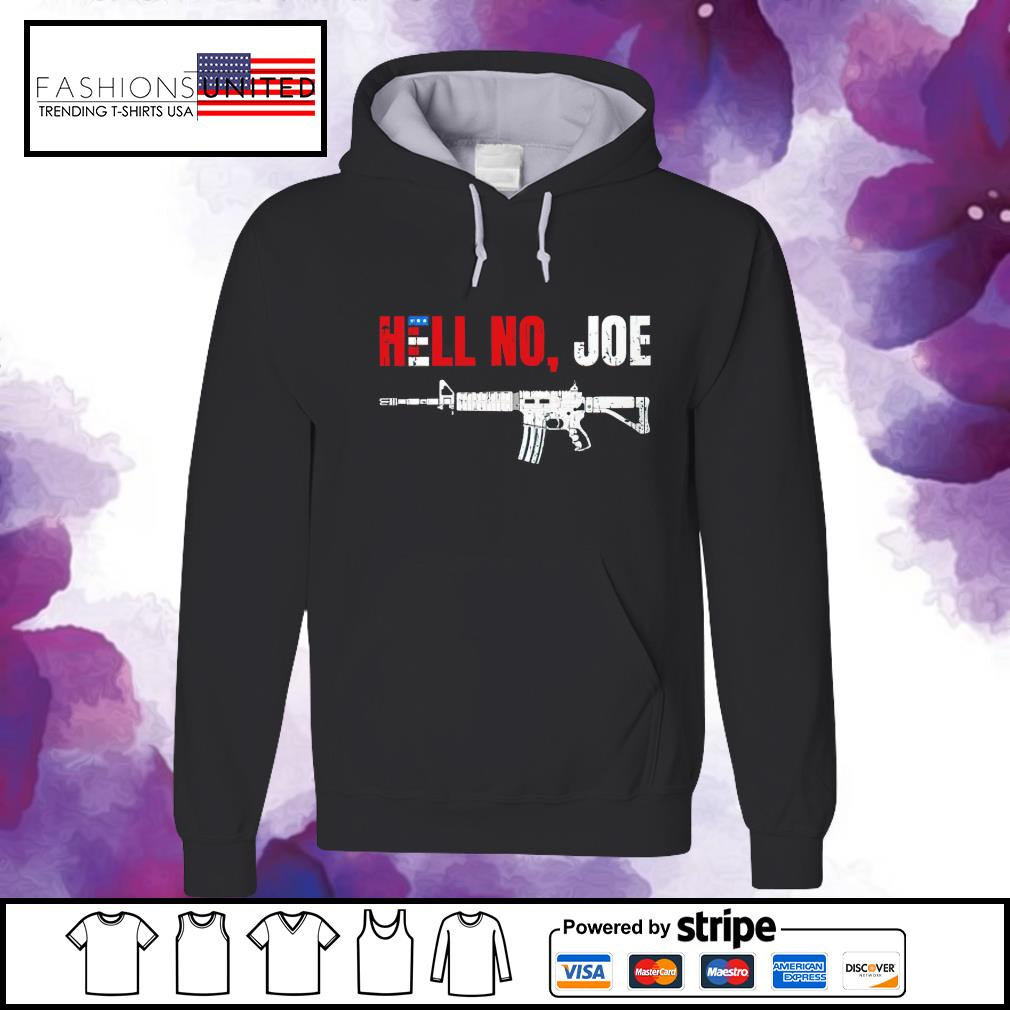 Gun hell no Joe Biden s hoodie