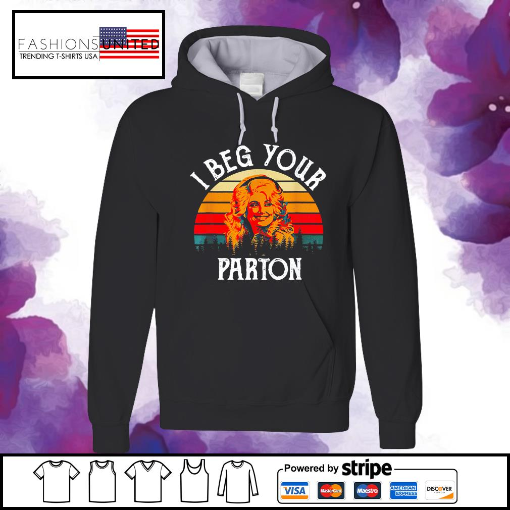 I beg your parton vintage s hoodie