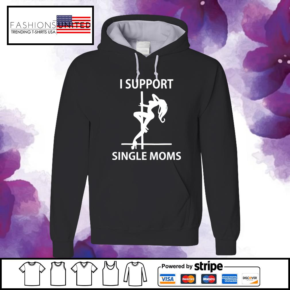 I support single moms s hoodie