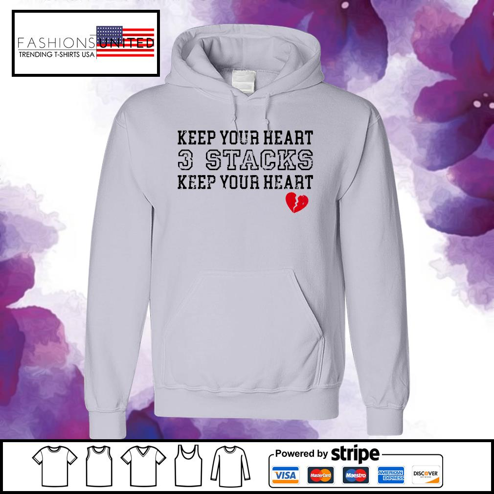 Keep your heart 3 stacks keep your heart s hoodie