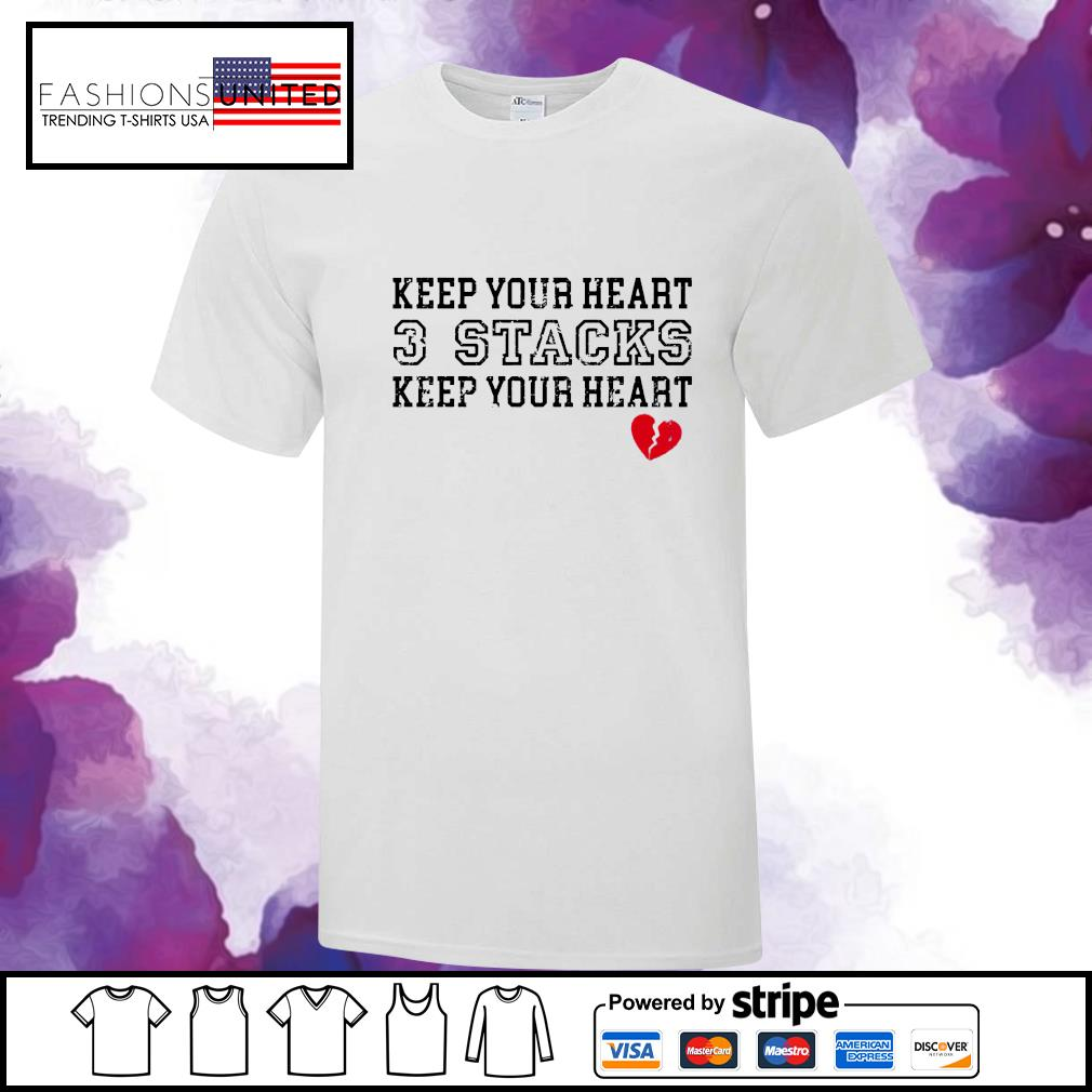 Keep your heart 3 stacks keep your heart shirt