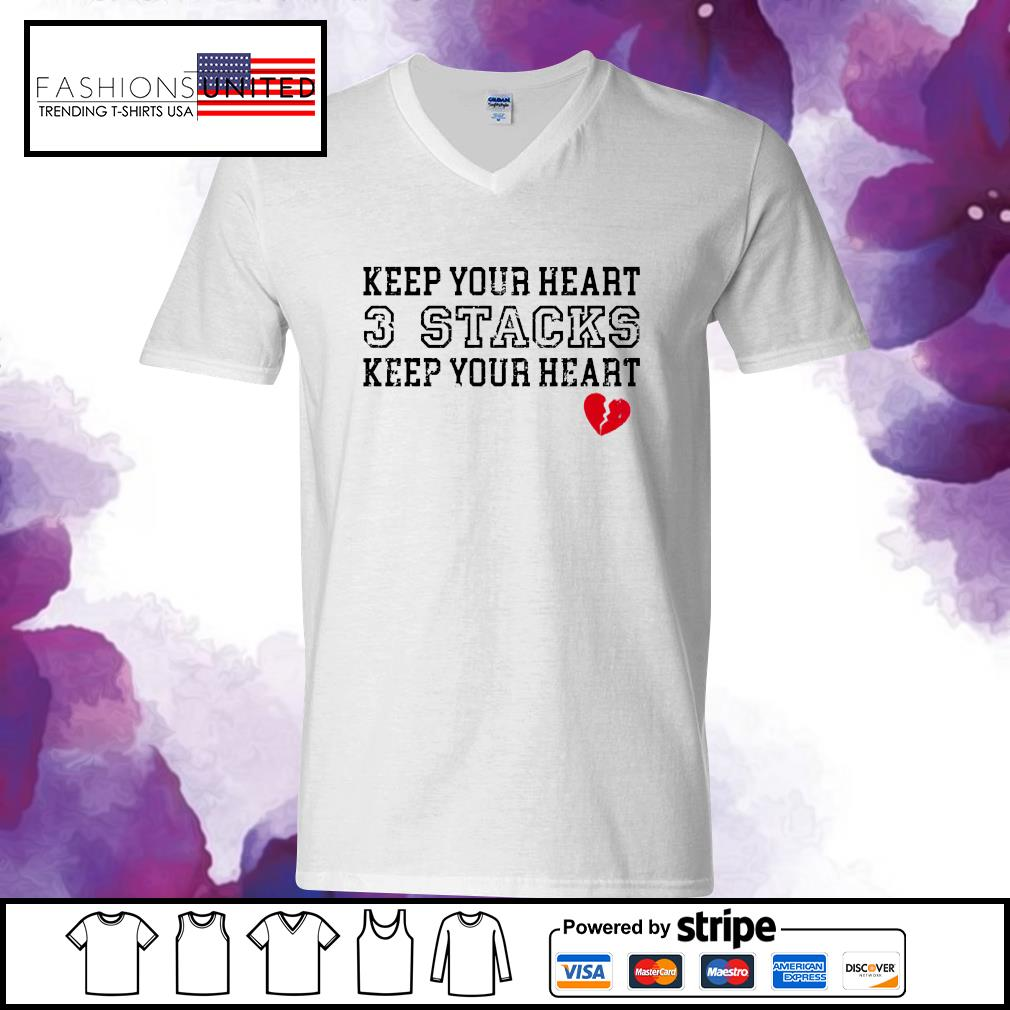Keep your heart 3 stacks keep your heart s v-neck-t-shirt