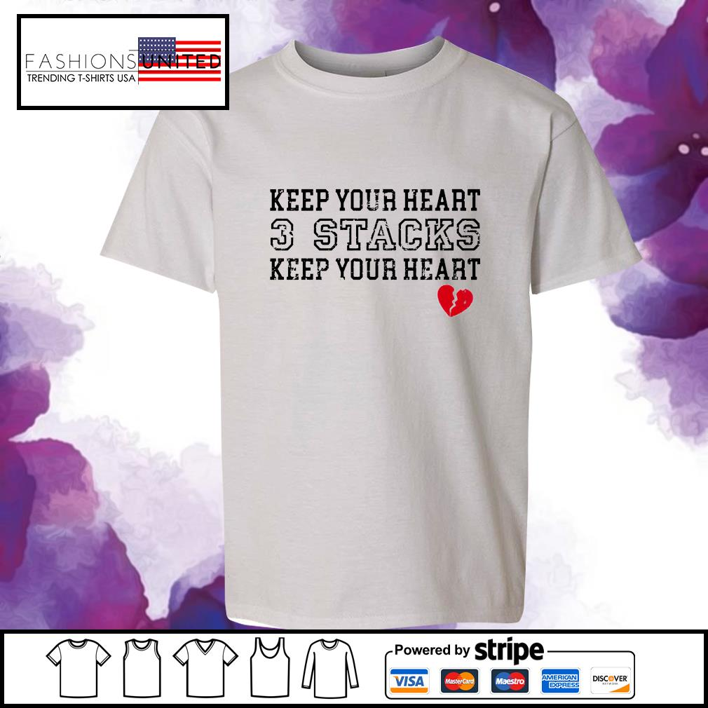 Keep your heart 3 stacks keep your heart s youth-tee