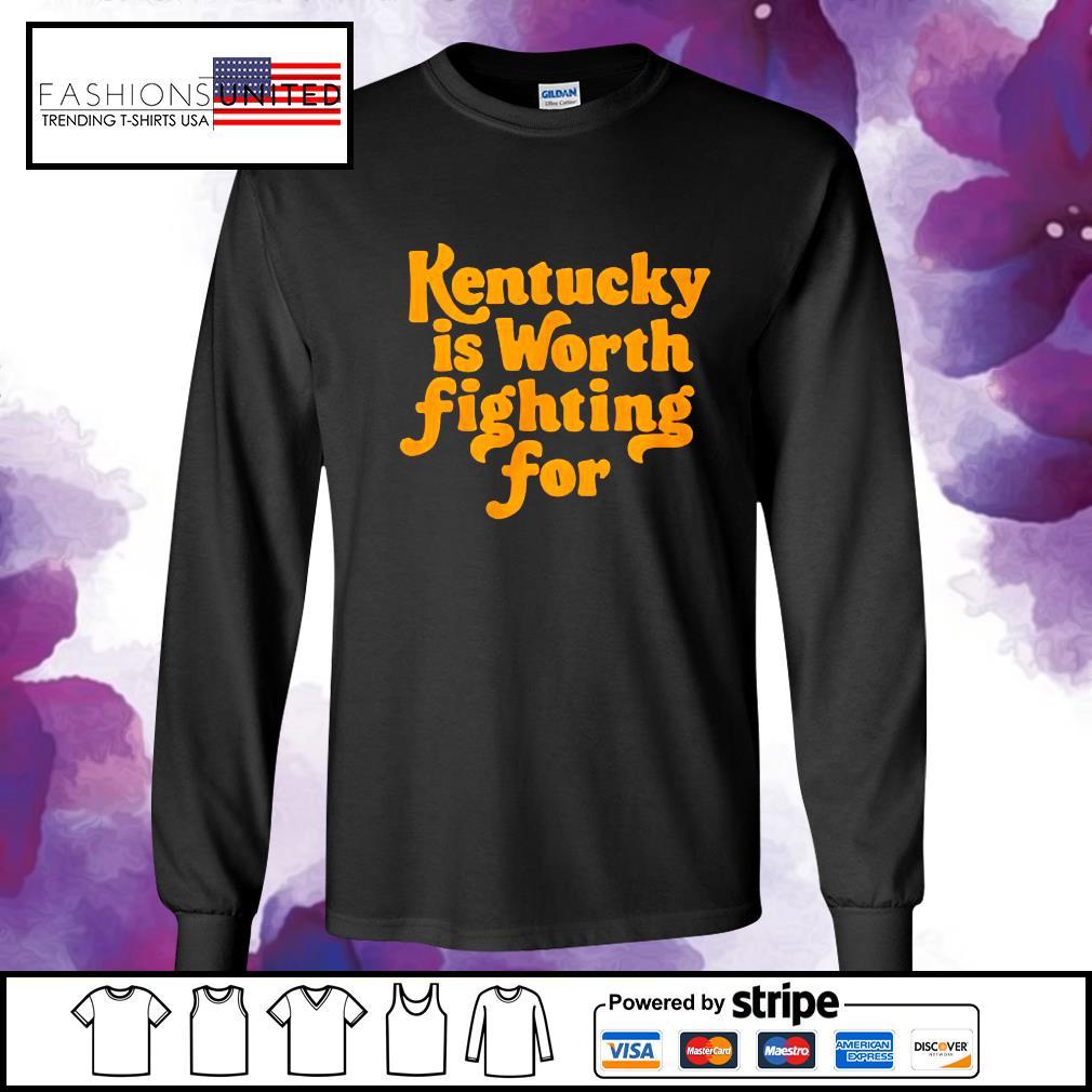 Kentucky is worth fighting for s longsleeve-tee