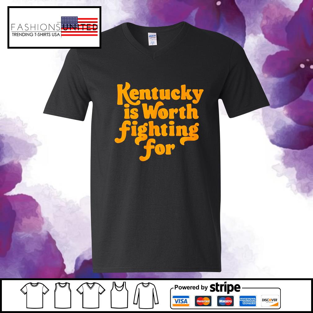 Kentucky is worth fighting for s v-neck-t-shirt