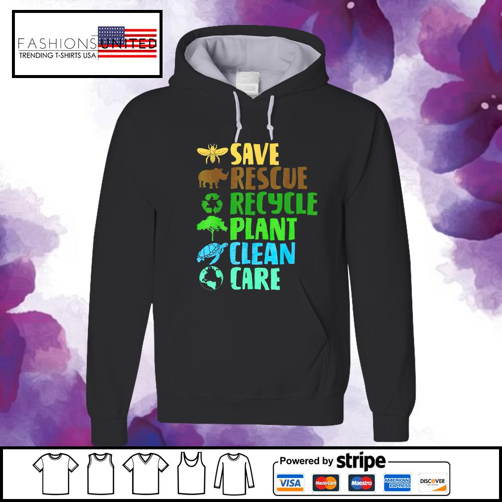 Save rescue recycle plant clean care s hoodie