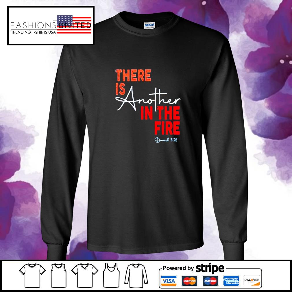 There is abother in the fire s longsleeve-tee
