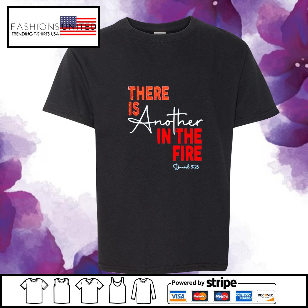 There is abother in the fire s youth-tee