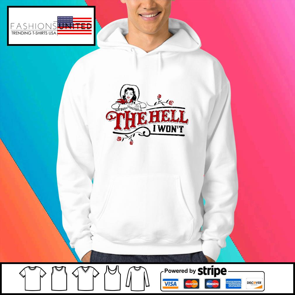 The hell I won't s Hoodie