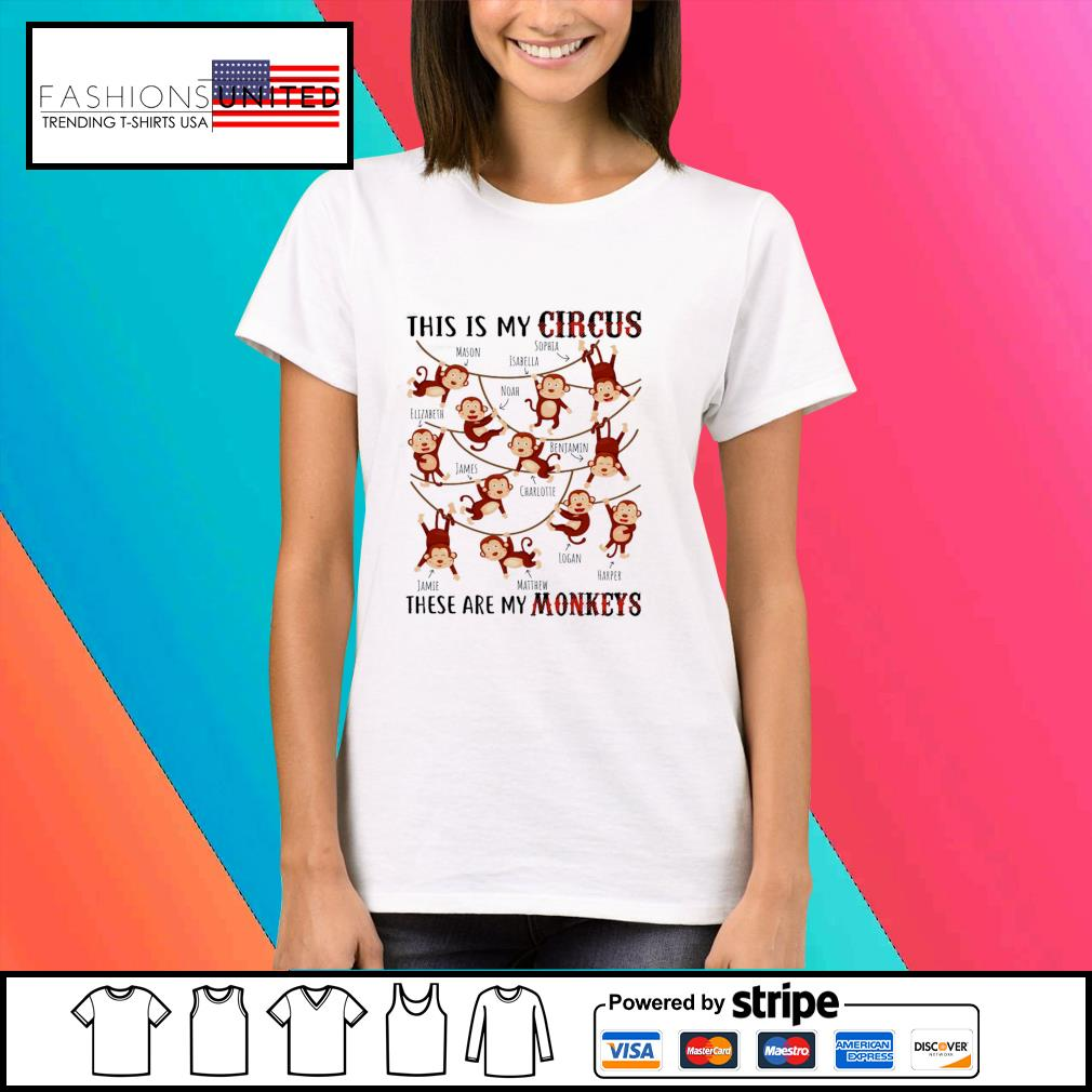 This is my circus these are my Monkeys s Ladies-tee