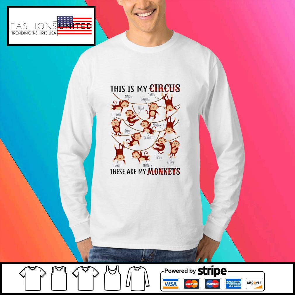 This is my circus these are my Monkeys s Sweater