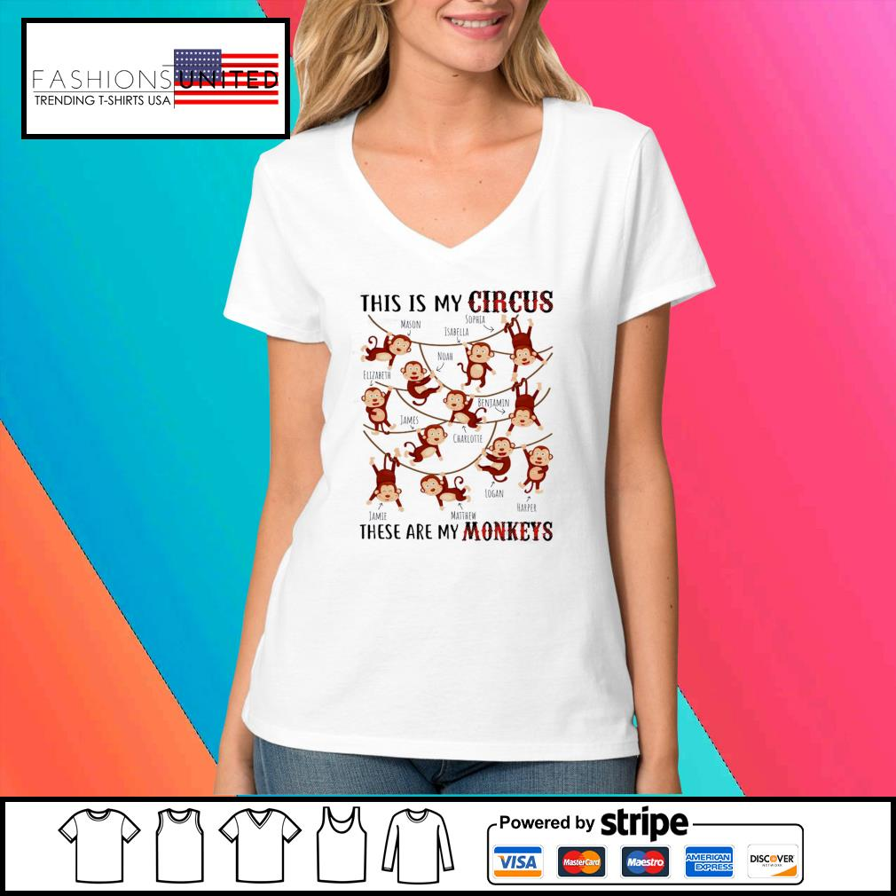 This is my circus these are my Monkeys s V-neck-t-shirt