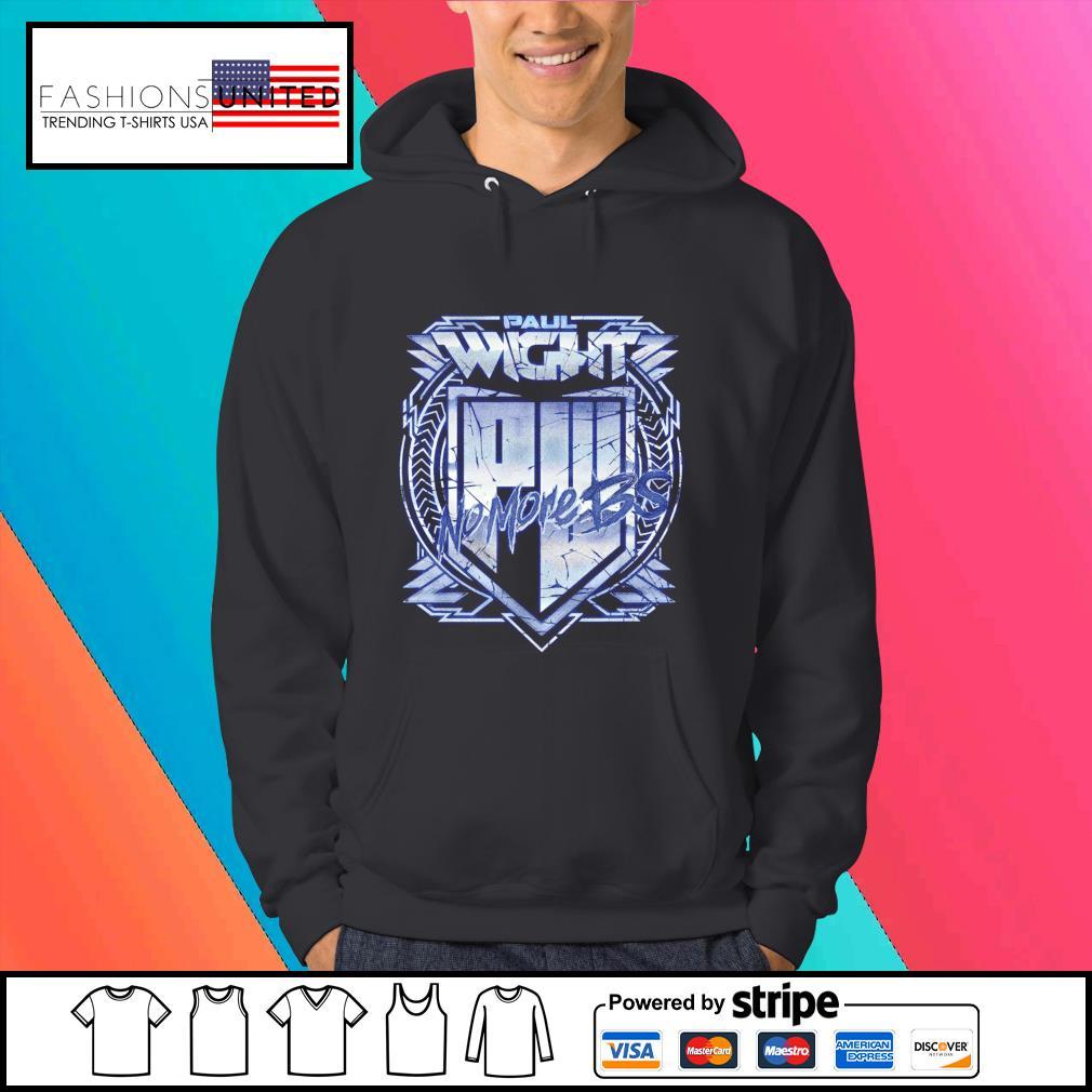 Paul Wight No More BS shirt, hoodie, sweater and tank top Hoodie