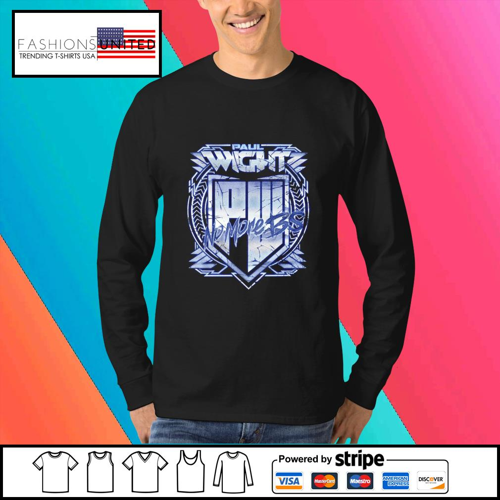 Paul Wight No More BS shirt, hoodie, sweater and tank top Sweater
