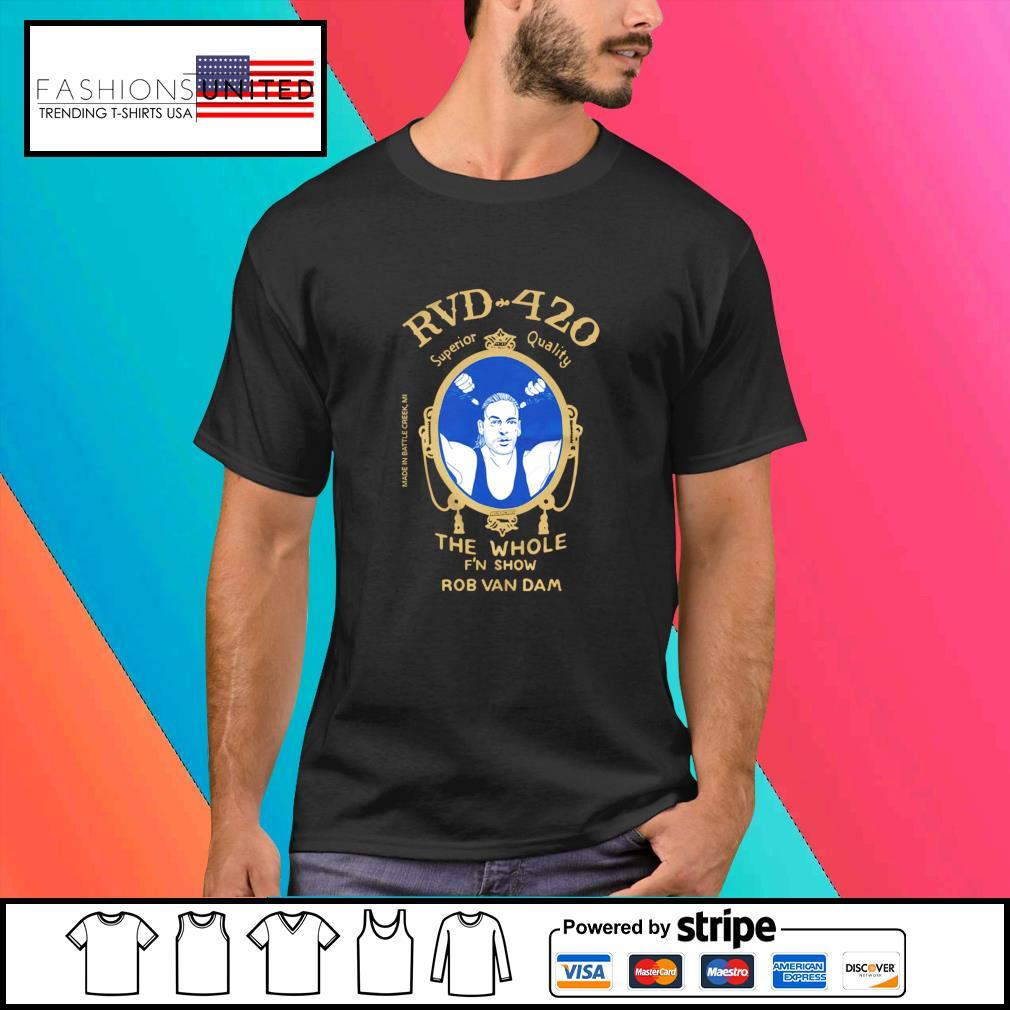 Rob Van Dam RVD CBD the whole f'n show rob van dam shirt