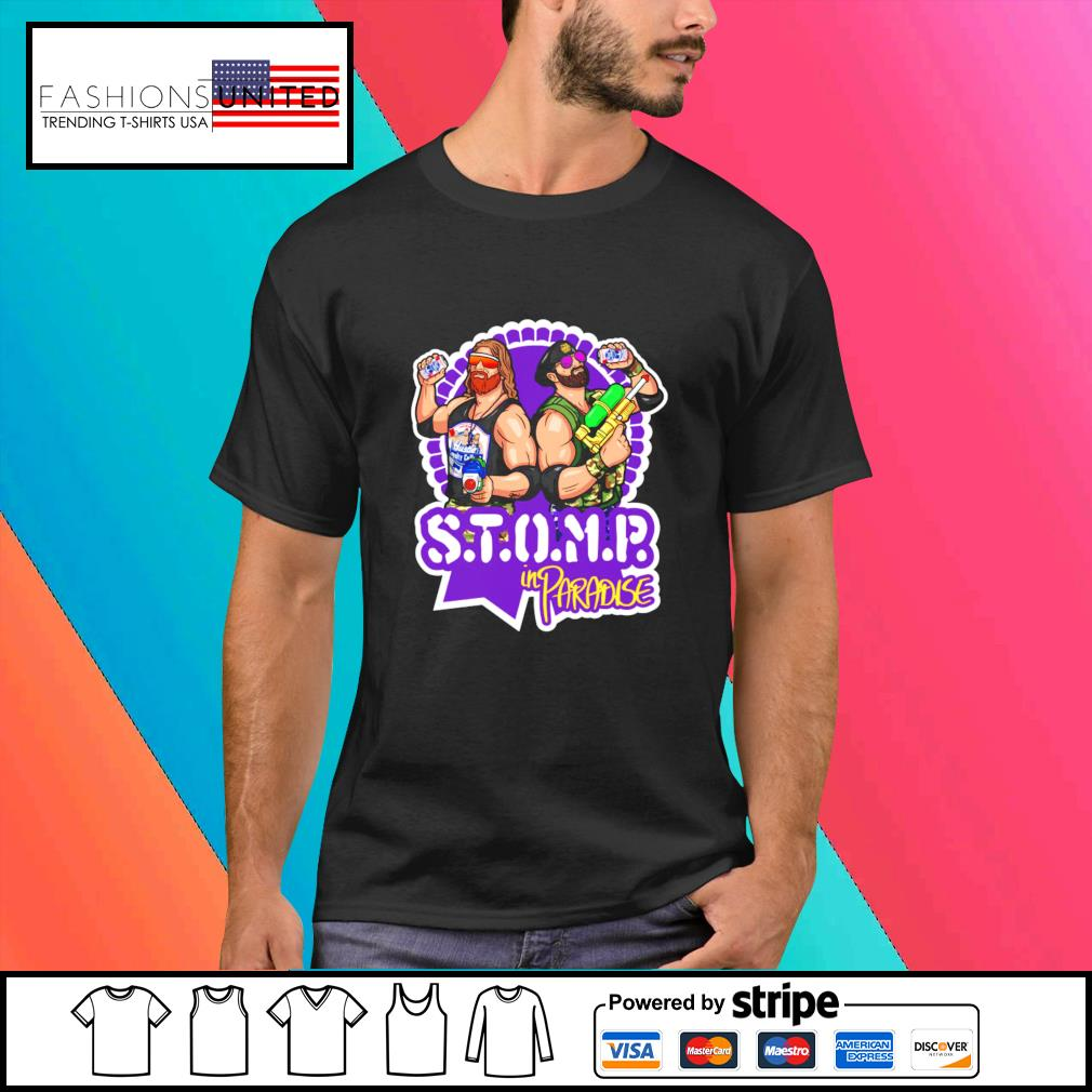 STOMP in paradise shirt, hoodie, sweater and tank top
