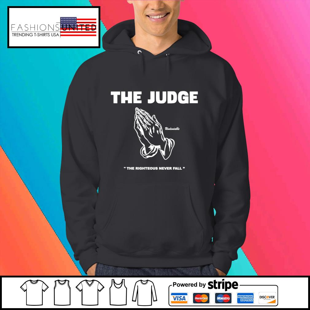 The judge righteous never fall s Hoodie