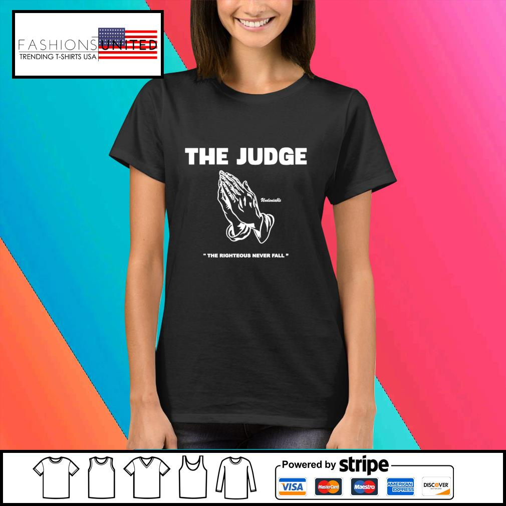The judge righteous never fall s Ladies-tee
