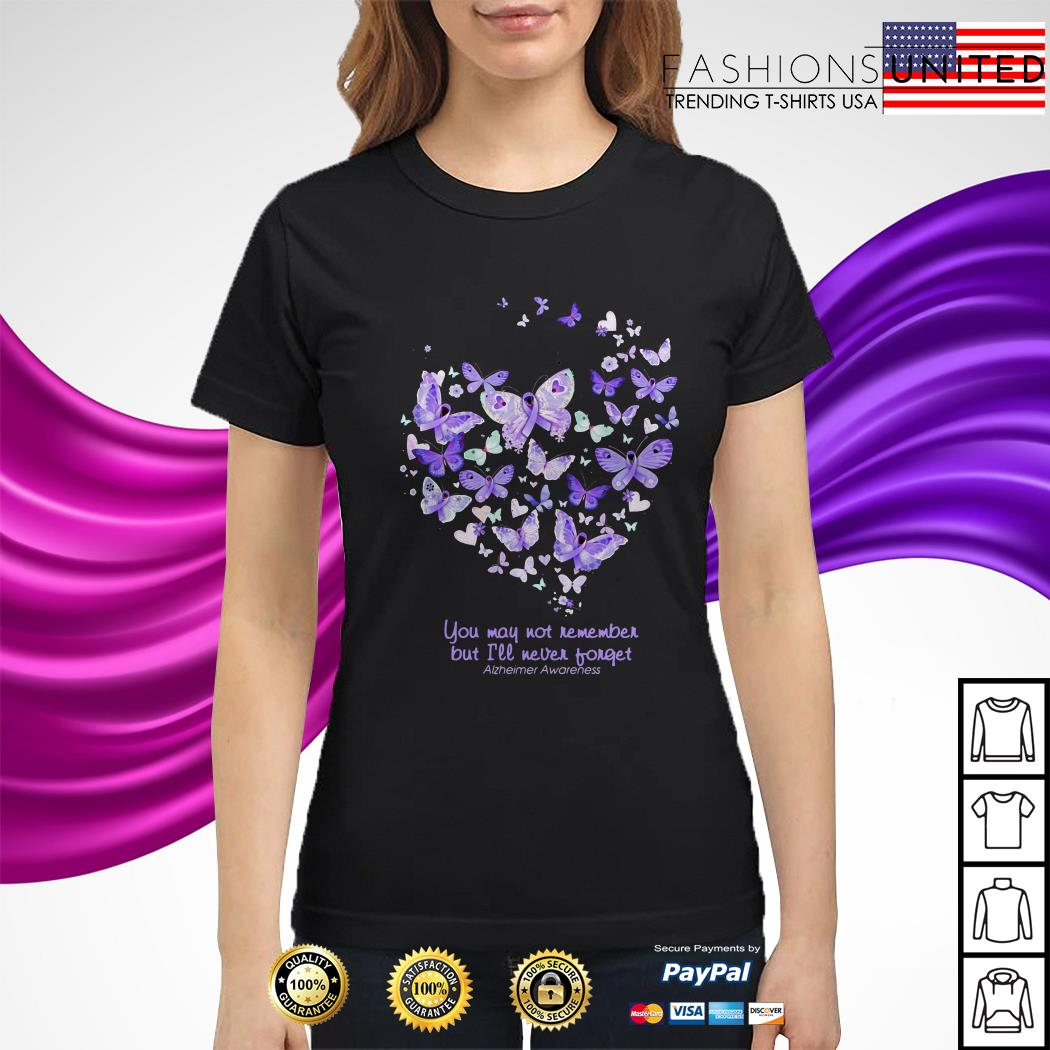 Butterfly cancer ribbon You may not remember but I'll never forget ladies tee