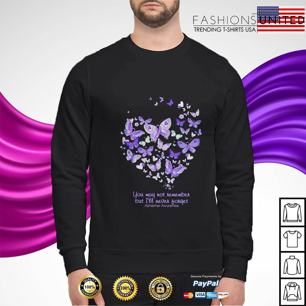 Butterfly cancer ribbon You may not remember but I'll never forget sweater