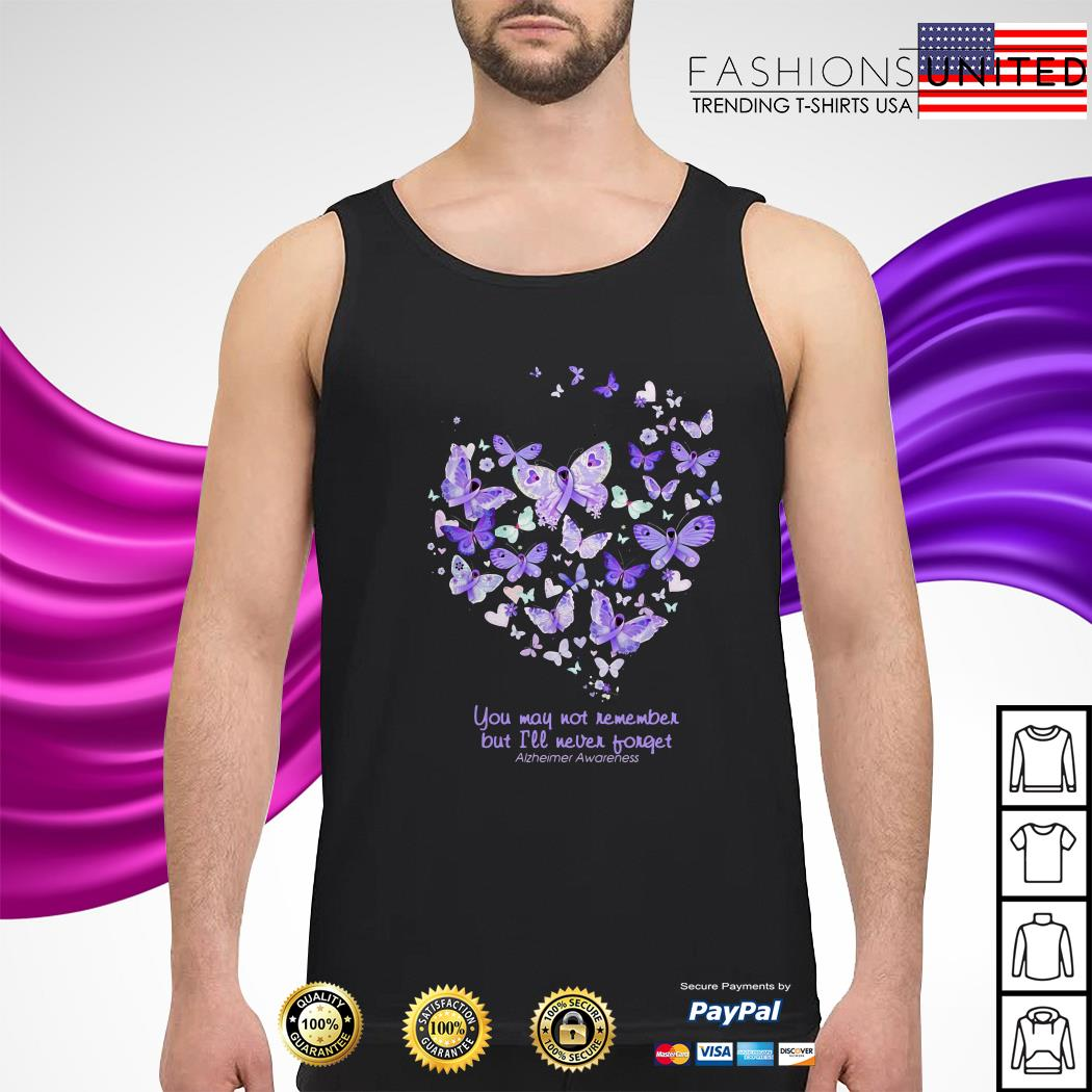 Butterfly cancer ribbon You may not remember but I'll never forget tank top