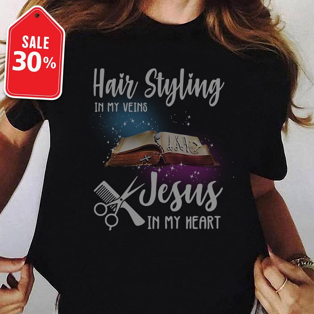 Hair Styling in my veins Jesus in my heart Ladies Tee