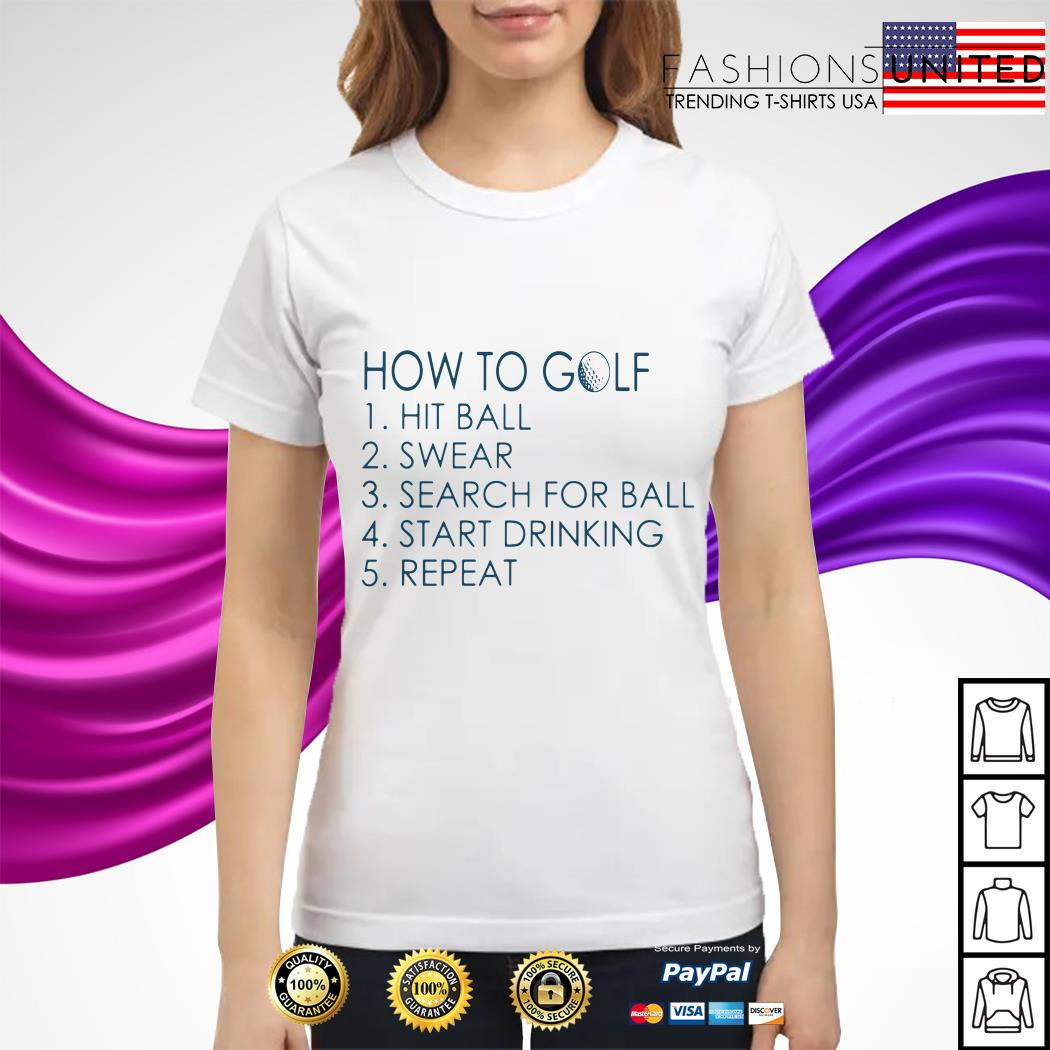 How to golf hit ball swear search for ball start drinking repeat Ladies Tee