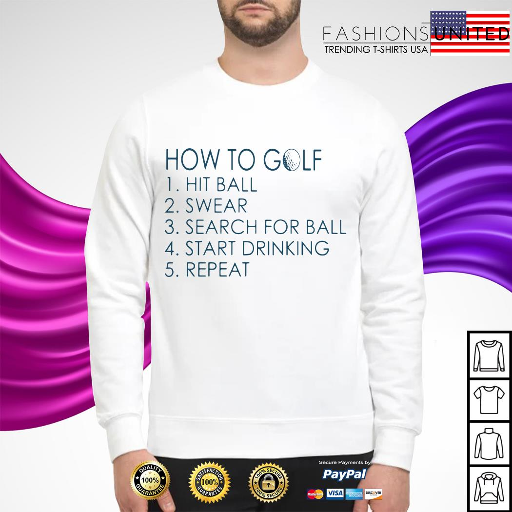 How to golf hit ball swear search for ball start drinking repeat Sweater