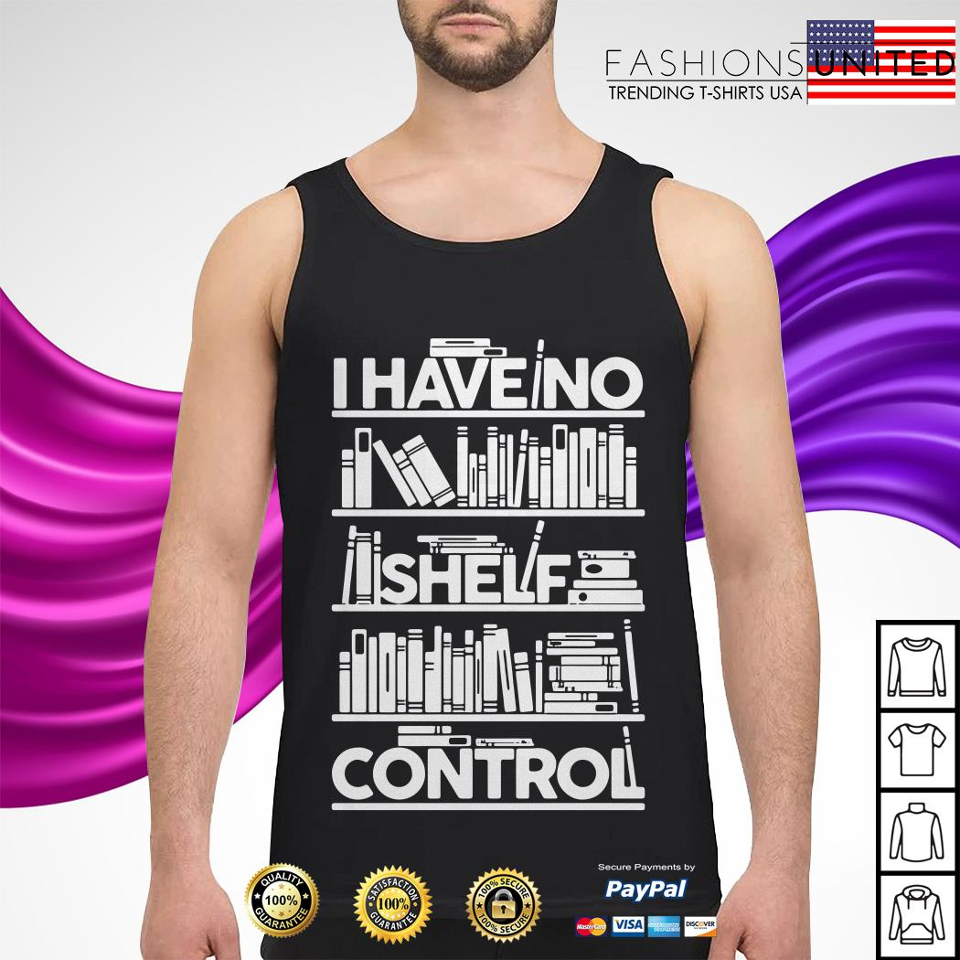 I have no shelf control Tank-top